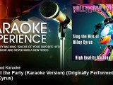 Hollywood Karaoke - We Got the Party (Karaoke Version) - Originally Performed By Miley Cyrus