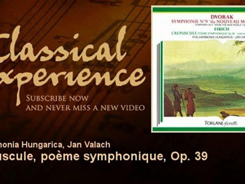 Zdenek Fibich Crépuscule Poème Symphonique Op 39 Classicalexperience