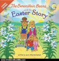 Children Book Review: The Berenstain Bears and the Easter Story (Berenstain Bears/Living Lights) by Jan and Mike Berenstain