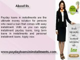 Payday Loans In Installments- Personal Installment Loans- Long Term Loans In Installments