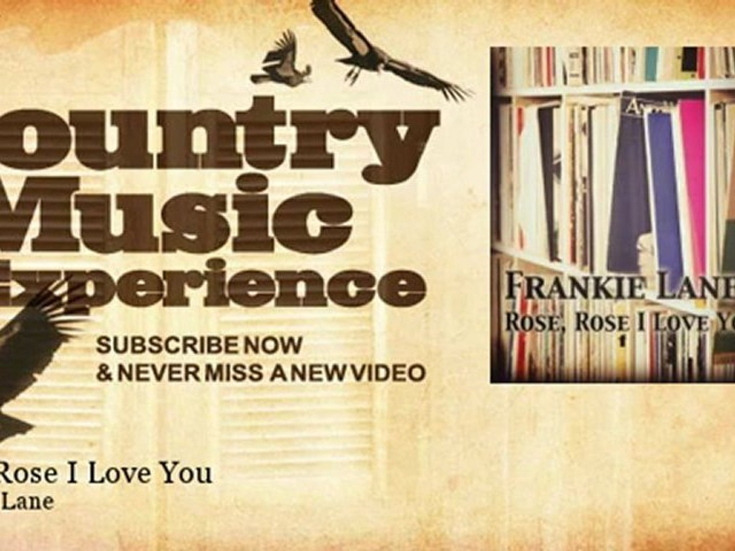 Frankie Lane - Rose, Rose I Love You - Country Music Experience