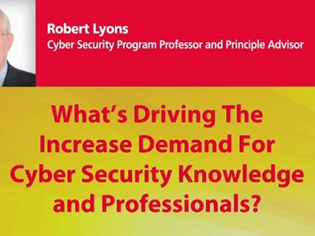 What's Driving The Increased Demand For Cyber Security Knowledge and Professionals