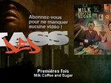 Milk Coffee and Sugar - Premières fois - feat. Beat Assailant - Kassded