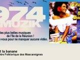 L'Orchestre Folklorique des Mascareignes - Ca sent la banane - 974muzik