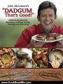 "Cooking Book Review: John McLemore's ""Dadgum That's Good!"" by John McLemore"