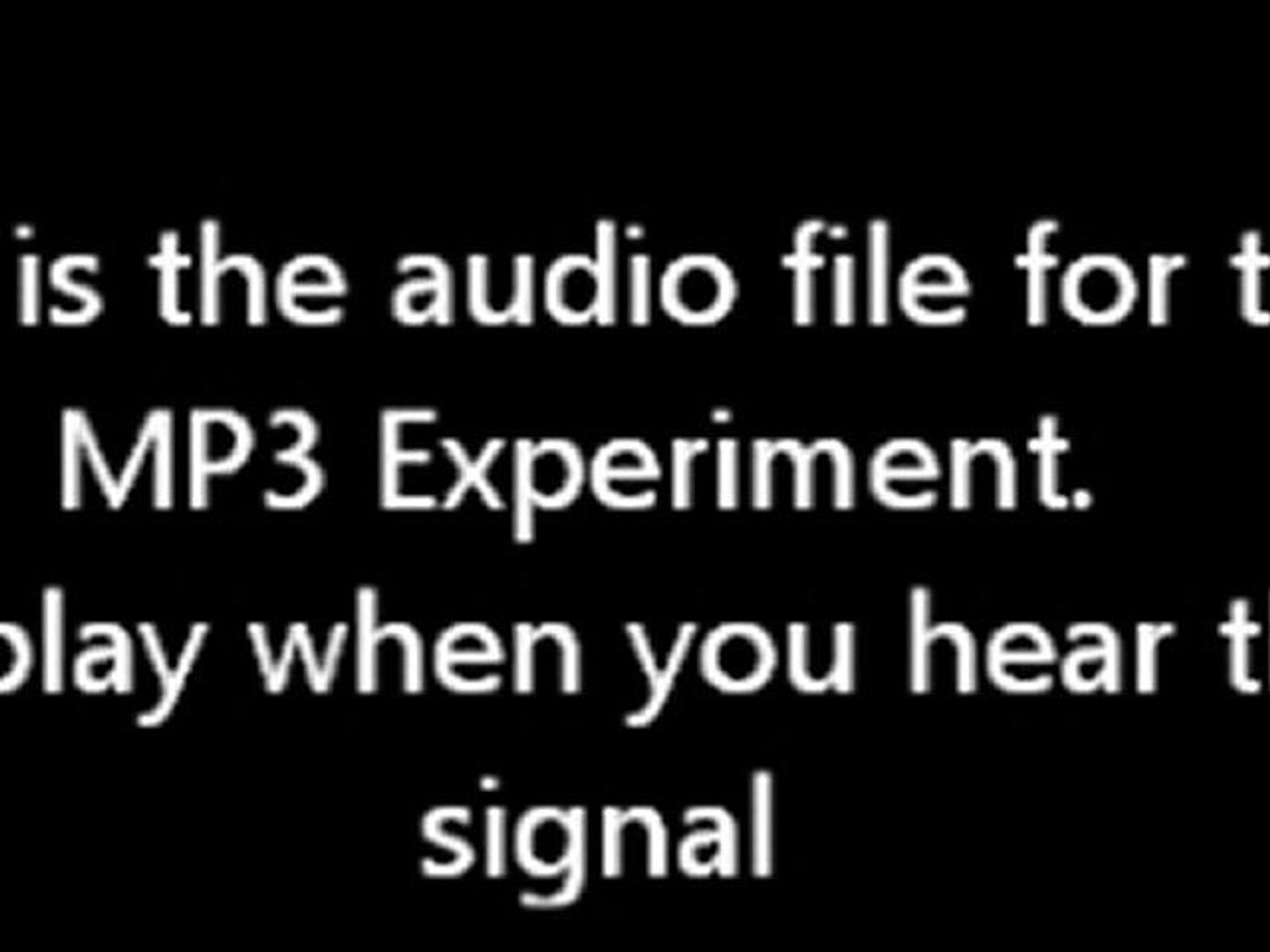 Audiofile for The MP3 Experiment (dont listen to it beforehand).mp3
