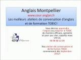 Anglais Montpellier - Les meilleurs ateliers de conversation d'anglais et le meilleur des stages de préparation au TOEIC