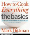 Cooking Book Review: How to Cook Everything The Basics: All You Need to Make Great Food -- With 1,000 Photos by Mark Bittman
