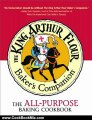 Cooking Book Review: The King Arthur Flour Baker's Companion: The All-Purpose Baking Cookbook A James Beard Award Winner (King Arthur Flour Cookbooks) by King Arthur Flour