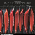 Cooking Book Review: Under Pressure: Cooking Sous Vide by Thomas Keller, Harold McGee