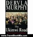 Travel Book Review: The Ukimwi Road: From Kenya to Zimbabwe by Dervla Murphy