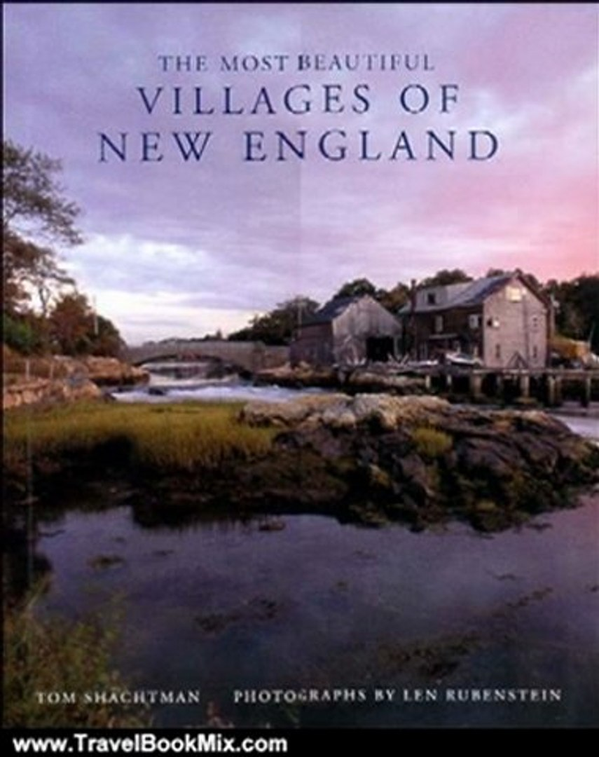 Travel Book Review: The Most Beautiful Villages of New England (Most Beautiful Villages) by Tom Shac