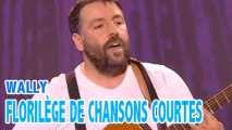 Wally : Chansons courtes !
