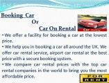 Booking a Car,Cars Rentals in UK, Cheap Car Hire UK, Car Rental Online