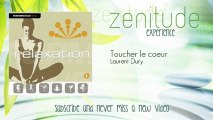 Laurent Dury - Toucher le coeur - ZenitudeExperience