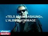 AUDIO. «Tels Alain Bashung», extraits de l'album hommage