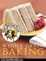 Health Book Review: King Arthur Flour Whole Grain Baking: Delicious Recipes Using Nutritious Whole Grains (King Arthur Flour Cookbooks) by King Arthur Flour