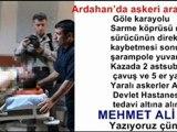 ARDAHAN'DA KAZA OLDU 8 ASKER YARALI @ ARDAHAN HABERLERİ SON DAKİKA HABER