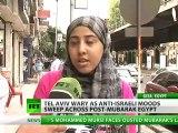 Tel Aviv wary as anti-Israeli moods sweep across Egypt