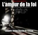 L'amour de la Foi Shaykh 'Abder Razzâq Al'Abdâd