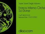 Francis Inferno Orchestra - So Divine [Dikso 001]