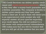 CRE Credit Services can deliver quality credit repair and credit restoration services