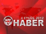 KAYTV ANA HABER BÜLTENİ 4 EYLÜL 2012
