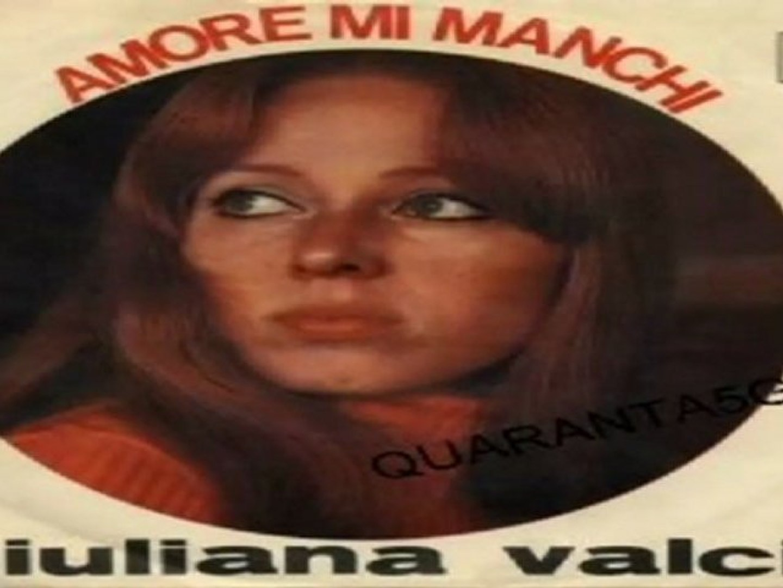AMORE MI MANCHI/UNA SOLA VIA  Giuliana Valci 1968  (Facciate2)