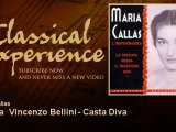 Maria Callas : Norma  Vincenzo Bellini - Casta Diva - ClassicalExperience