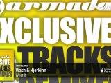 Wach & Hjerkinn - What If (Original Mix) (From: Armada Exclusive Tracks & Remixes Vol. 5')