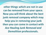 Get rid of unwanted junk by junk removal company