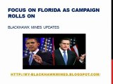 blackhawk mines updates - Focus on Florida as campaign rolls on