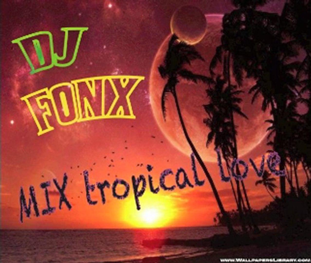 DJ-FONX mix tropical love