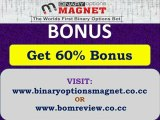 Binary Options Magnet Bonus 60% | Automated Binary Options Trading Bot Software.