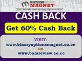 Binary Options Magnet Cash back 60% | Automated Binary Options Trading Bot Software.