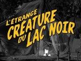 L'ÉTRANGE CRÉATURE DU LAC NOIR de Jack Arnold : bande-annonce