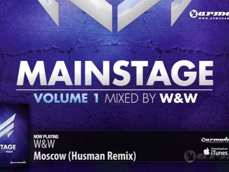 W&W - Moscow (Husman Remix) (From: 'W&W - Mainstage vol. 1')