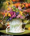 Cooking Book Review: Sylvia Weinstock's Sensational Cakes by Sylvia Weinstock