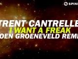 Trent Cantrelle - I Want A Freak (Koen Groeneveld Remix) [Available October 29]