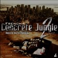Frenchie - Concrete Jungle 2 (Mixtape) Free Download Link & Preview Snippets
