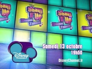 Disney Channel - Shake It Up Dance Talents - Edition 2 - Samedi 13 Octobre à 19h50