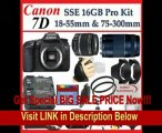 Canon EOS 7D SLR Digital Camera with Canon EF-S 18-55mm f/3.5-5.6 IS Autofocus Lens and Canon Zoom Telephoto EF 75-300mm f/4.0-5.6 III Autofocus Lens + SSE Large 16GB Accessory Package Kit