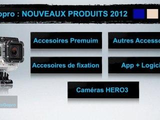 Gopro : NOUVEAUX PRODUITS 2012 / TUTO (FR HD)
