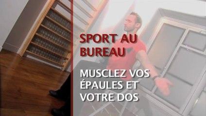 Sport au bureau : musclez vos épaules et votre dos