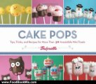 Food Book Review: Cake Pops: Tips, Tricks, and Recipes for More Than 40 Irresistible Mini Treats by Bakerella, Angie Dudley