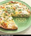 Food Book Review: Eggs: Fresh, Simple Recipes for Frittatas, Omelets, Scrambles & More by Jodi Liano