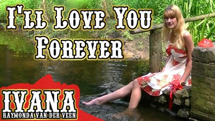 067 Ivana - I'll Love You Forever (July 2012)