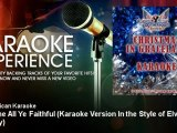 All American Karaoke - O' Come All Ye Faithful - Karaoke Version In the Style of Elvis Presley