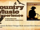 Ernest Tubb - There's Gonna Be Some Changes Mode Around Here - Remastered - Country Music Experience