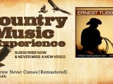 Ernest Tubb - Tomorrow Never Comes - Remastered - Country Music Experience